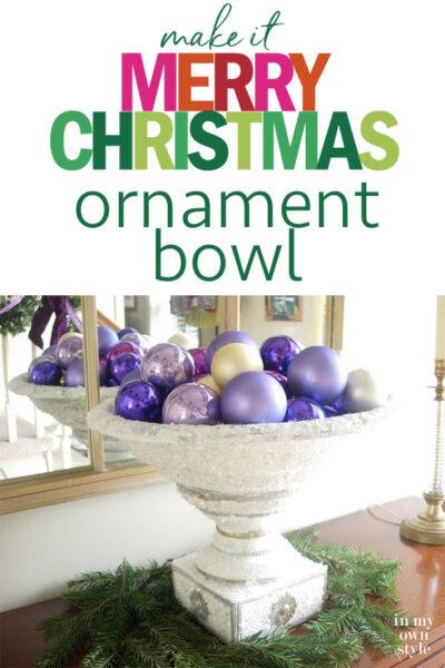 How to Make a DIY Christmas Ornament Bowl Centerpiece