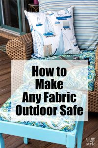 How to make any fabric outdoor safe. Outdoor furniture. #waterproofingfabric #patiofurniture #deckfurniture