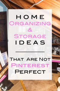 Home organizing and storage ideas that are not Pinterest perfect that anyone can do for free.