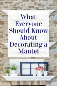 Decorate a Mantel Like a Designer using the elements and principles of design.