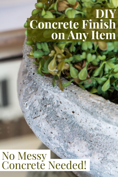 Close up shot of planter made over to look like aged concrete. Text overlay says DIY Concrete finish on any item. No messy concrete needed.